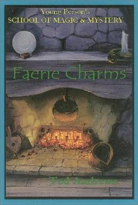 Faerie Charms: Young Persons Guide to Magic and Mystery, Volume 6