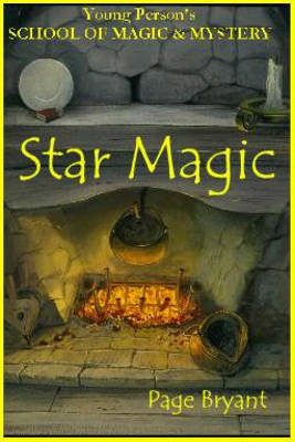 Star Magic: Young Persons School of Magic and Mystery,  Volume Iv