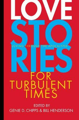 Love Stories for Turbulent Times: Loving through the Apocalypse