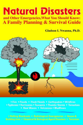 Natural Disasters and Other Emergencies, What You Should Know: A Family Planning & Survival Guide.
