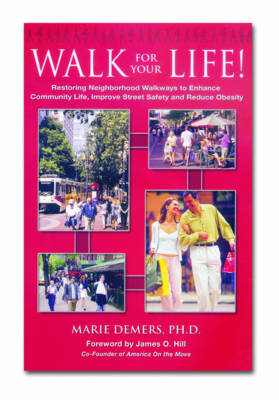Walk for Your Life: Restoring Neighbourhood Walkways to Enhance Community Life Improve Street Safety and Reduce Obesity