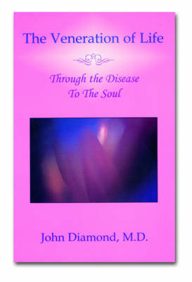 The Veneration of Life: Through the Disease to the Soul