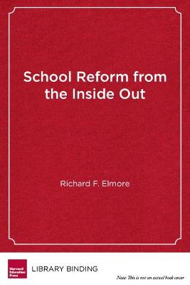 School Reform From the Inside Out: Policy, Practice, and Performance