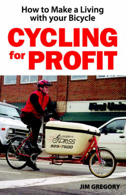 Cycling for Profit: How to Make a Living with Your Bike