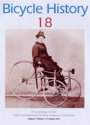 Bicycle History 18: Proceedings of the 18th International Cycling History Conference: Tampere, Finland