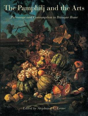 Pamphilj and the Arts: Patronage and Consumption in Baroque Rome