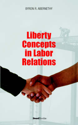Liberty Concepts in Labor Relations
