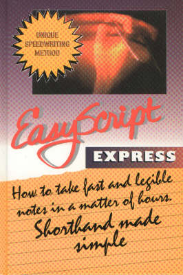 Easyscript Express -- Beginner 1: How to Take Fast & Legible Notes in A Matter of Hours, Shorthand Made Simple