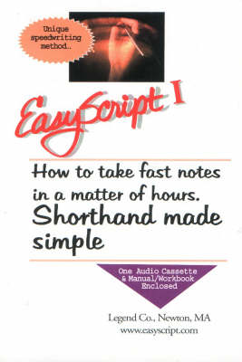 Easyscript 1 -- Beginner 2 (40 Wpm): How to Take Fast & Legible Notes in A Matter of Hours, Shorthand Made Simple