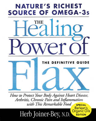 The Healing Power of Flax: The Definitive Guide