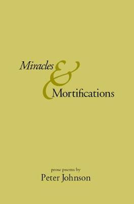 Miracles & Mortifications