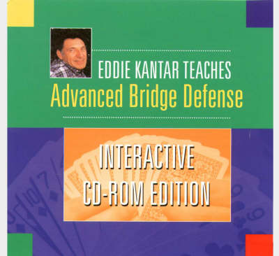Eddie Kantar Teaches Advanced Bridge Defense: Interactive CD-Rom
