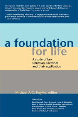 A Foundation for Life: A Study of Key Christian Doctrines and Their Application