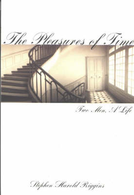 Pleasures of Time: Two Men, A Life