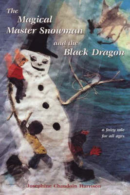 Magical Master Snowman & the Black Dragon: A Fairy Tale for All Ages