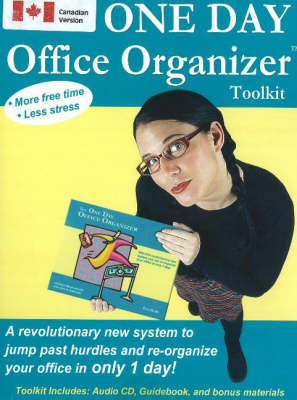 One Day Office Organizer Toolkit: A Revolutionary New System to Jump Past Hurdles and Re-Organize Your Office in Only 1 Day!