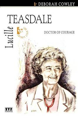 Lucille Teasdale: Doctor of Courage