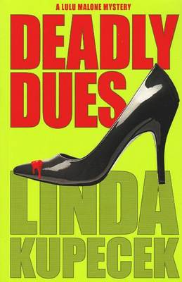 Deadly Dues: A Lulu Malone Mystery