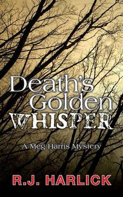Death's Golden Whisper: A Meg Harris Mystery