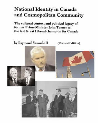 National Identity in Canada and Cosmopolitan Community: Former Prime Minister John Turner and the Last Great Liberal Patriot for Canada