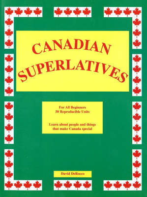 Canadian Superlatives: Learn About People and Things That Make Canada Special