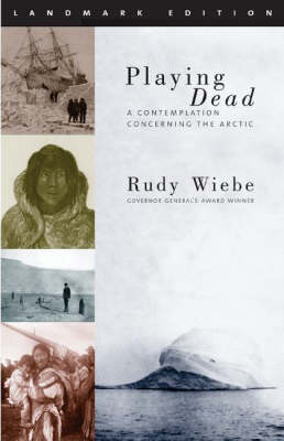 Playing Dead: A Contemplation Concerning the Arctic, 2nd Edition