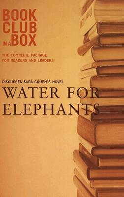 """""""Bookclub-in-a-Box"""" Discusses the Novel """"Water for Elephants"""""""