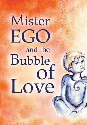 Mister Ego and the Bubble of Love