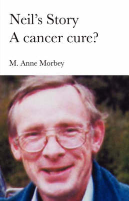 Neil's Story - A Cancer Cure?