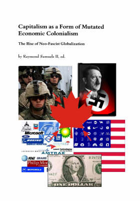 Capitalism as a Form of Mutated Economic Colonialism: The Rise of Neo-fascist Globalization