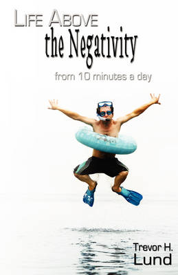 Life Above the Negativity - from 10 Minutes a Day