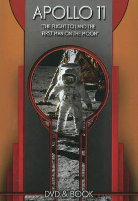 """Apollo 11: """"The Flight to Land the First Man on the Moon"""""""