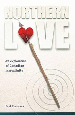 Northern Love: An Exploration of Canadian Masculinity