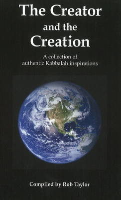 Creator & the Creation: A Collection of Authentic Kabbalah Inspirations