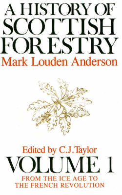 A History of Scottish Forestry