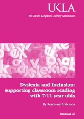 Dyslexia and Inclusion: Supporting Classroom Reading with 7-11 Year Olds
