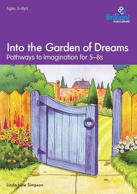 Into the Garden of Dreams: Pathways to Imagination for 5-8 Year Olds