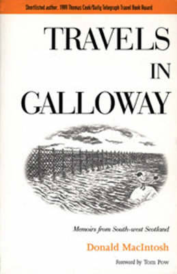 Travels in Galloway: Memoirs from South-West Scotland