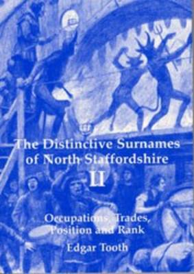 Distinctive Surnames of North Staffordshire: v. 2: Surnames Derived from Occupations, Trades, Position and Rank