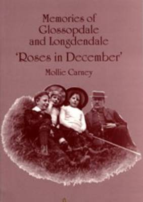 Roses in December: Memories of Glossopdale and Longdendale