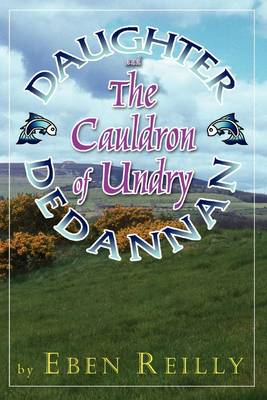Daughter Dedannan and the Cauldron of Undry