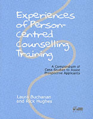 Experiences of Person-centred Counselling Training: A Compendium of Case Studies to Assist Prospective Applicants