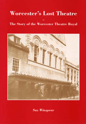 Worcesters Lost Theatre