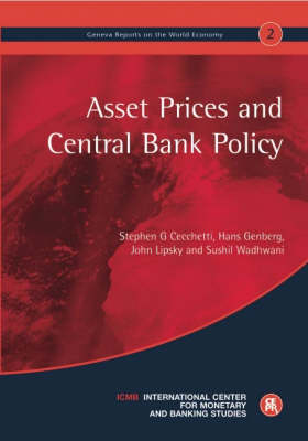 Asset Prices and Central Bank Policy: Geneva Reports on the World Economy: No. 2