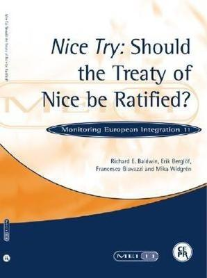 Nice Try: Should the Treaty of Nice be Ratified?: Monitoring European Integration 11