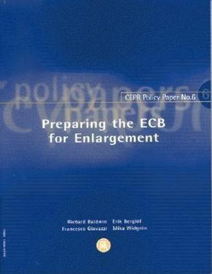 Preparing the ECB for Enlargement: CEPR Policy Paper Number 6