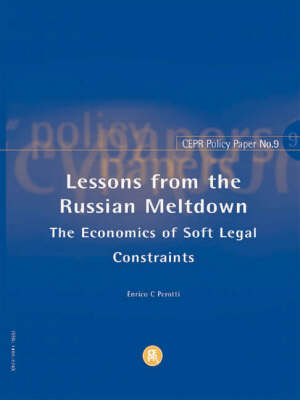 Lessons from the Russian Meltdown: The Economics of Soft Legal Constraints