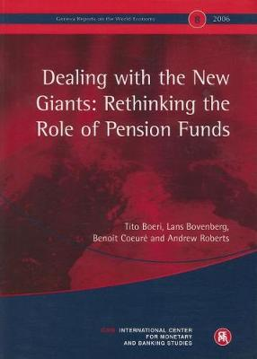 Dealing with the New Giants: Rethinking the Role of Pension Funds: Geneva Reports on the World Economy 8