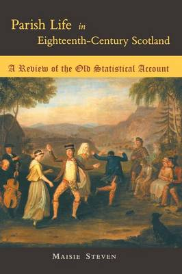 Parish Life in Eighteenth Century Scotland: A Review of the Old Statistical Account