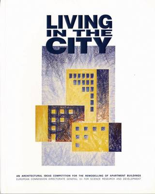 Living in the City: European Architectural Ideas Competition for the Remodelling of Apartment Buildings